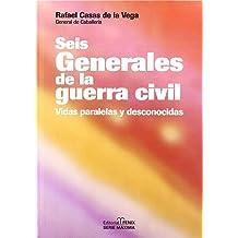 Seis generales de la guerra civil / Six Civil War Generals: Vidas Paralelas Y Desconocidas (Fondos Distribuidos) (Spanish Edition) Jun 30, 2004