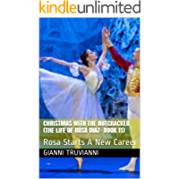 Christmas With The Nutcracker (The Life Of Rosa Diaz- Book 11): Rosa Starts A New Career book cover