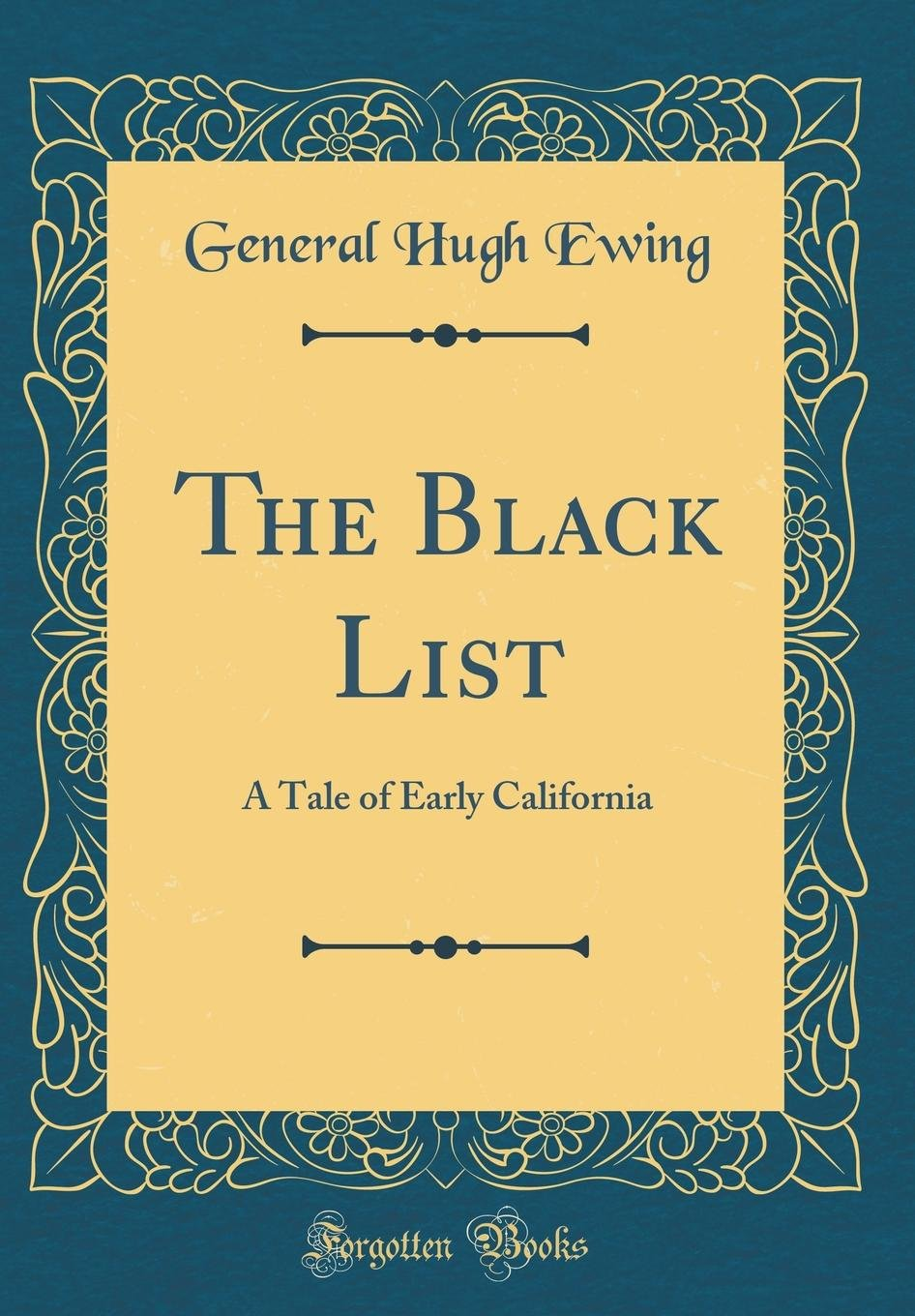 The Black List: A Tale of Early California (Classic Reprint) PDF