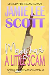 Mary Had A Little Scam: Gotcha Detective Agency Mystery Book 8 (A Gotcha Detective Agency Mystery) Kindle Edition