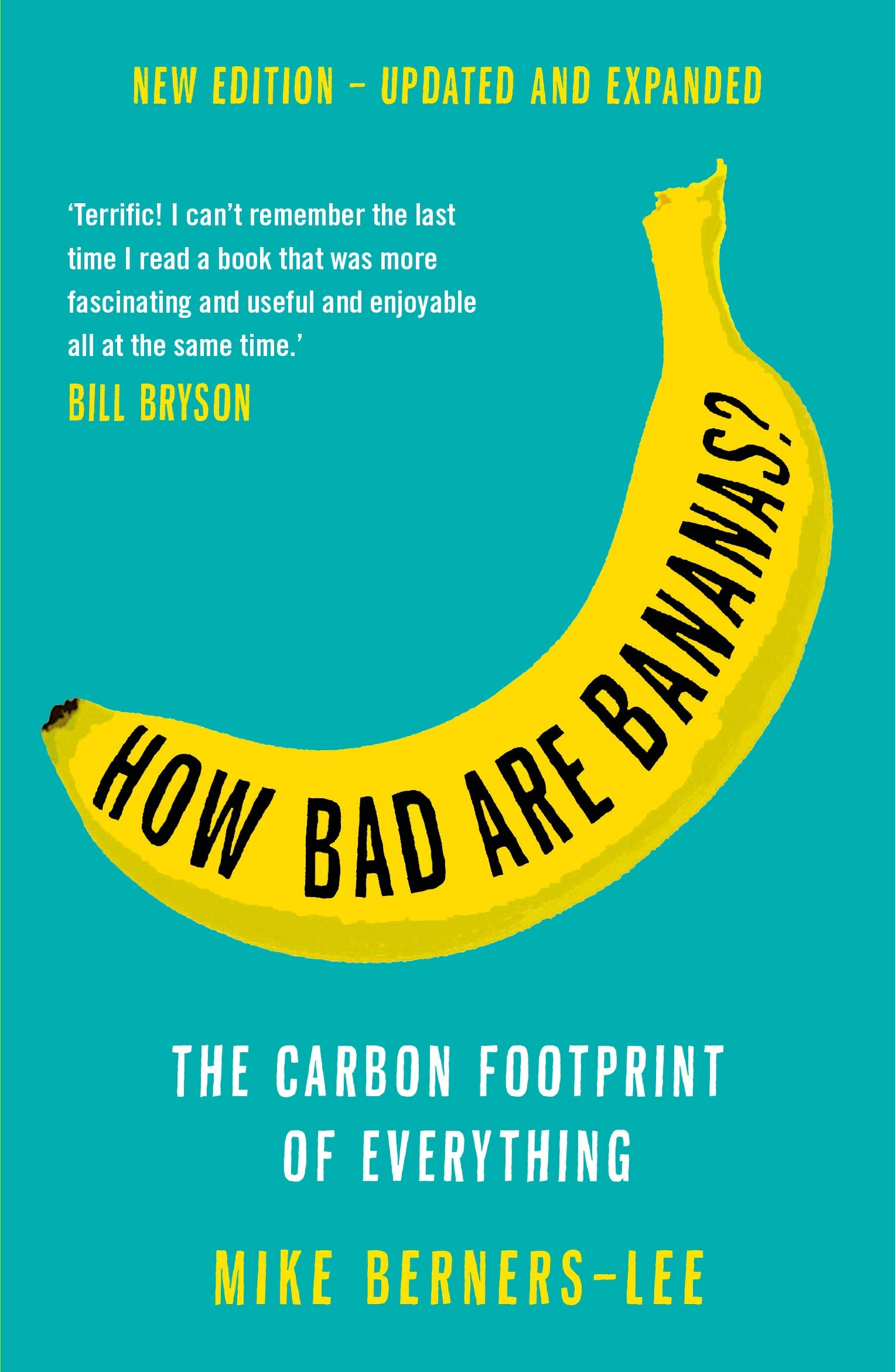 How Bad Are Bananas?: The carbon footprint of everything: Amazon.co.uk:  Berners-Lee, Mike: 9781788163811: Books