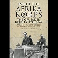 Inside the Afrika Korps: The Crusader Battles, 1941-1942 (English Edition)