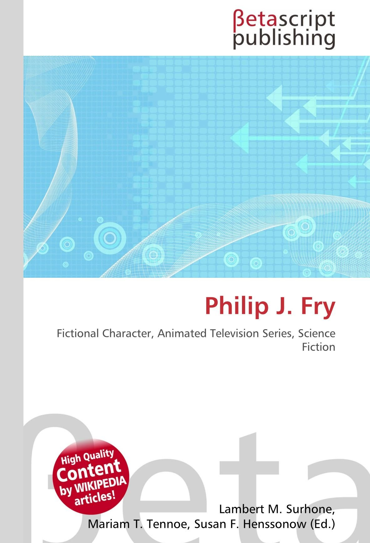 Philip J. Fry: Fictional Character, Animated Television Series, Science Fiction: Amazon.es: Surhone, Lambert M, Timpledon, Miriam T, Marseken, Susan F: Libros en idiomas extranjeros