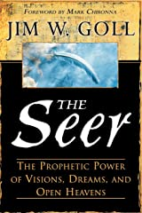 The Seer: The Prophetic Power of Visions, Dreams, and Open Heavens Paperback