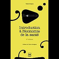 Introduction à l'économie de la santé: 2e édition