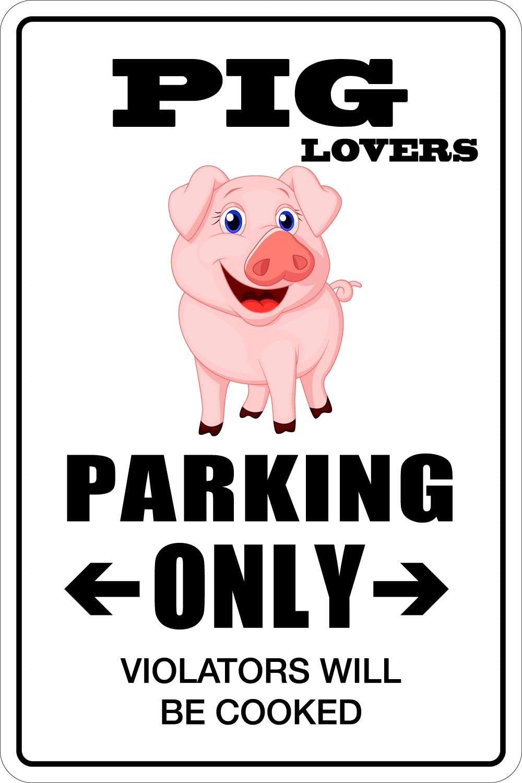 "StickerPirate Pig Lovers Parking Only 8"" x 12"" Metal Novelty Sign Aluminum NS 123"