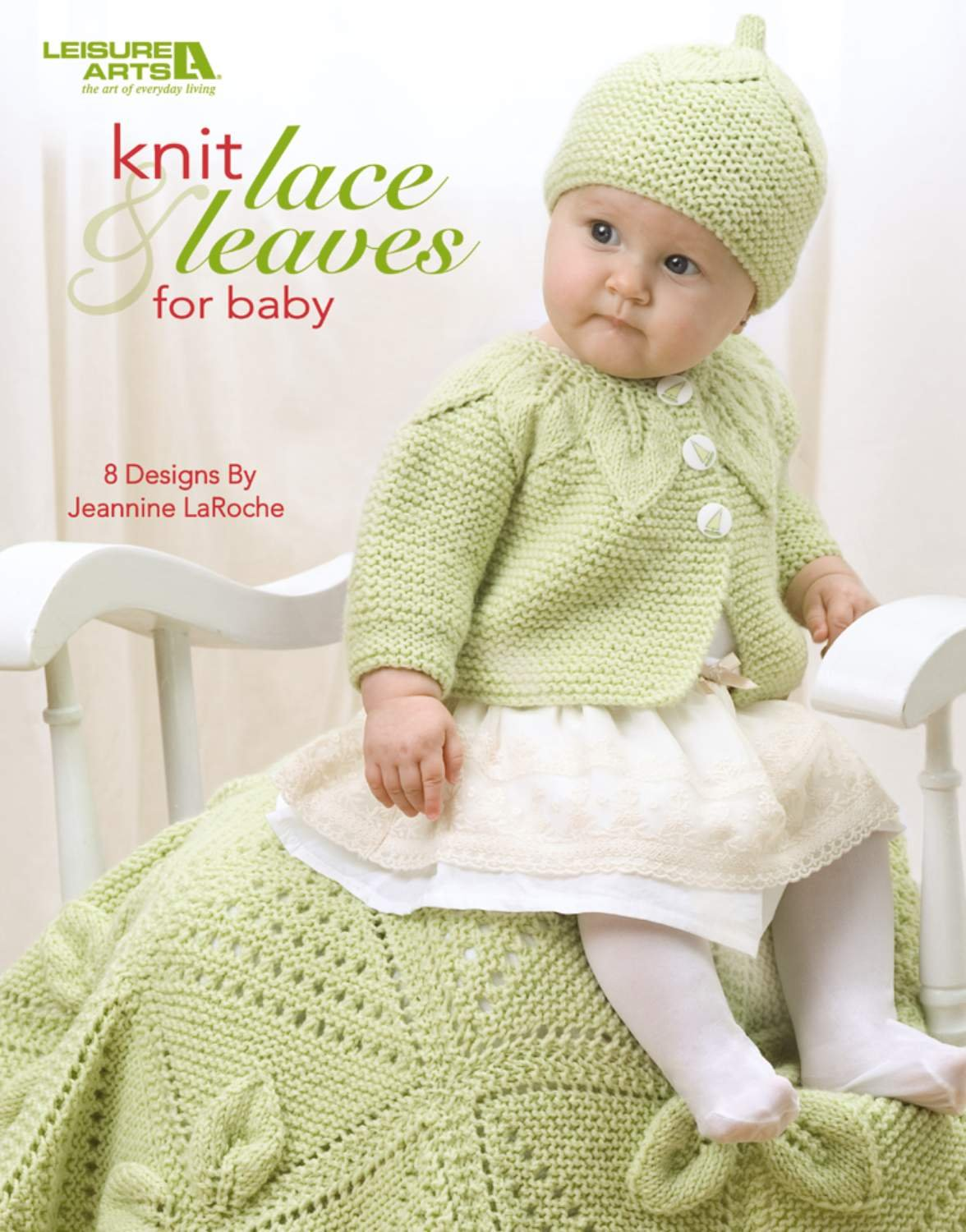 Knit Lace & Leaves for Baby (Leisure Arts #4577): Jeannine LaRoche ...