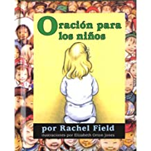 Oración para los niños (Prayer for a Child) (Spanish Edition) Jan 25, 2011