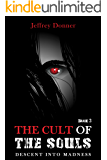 The Cult of the Souls (Descent Into Madness Book 3)