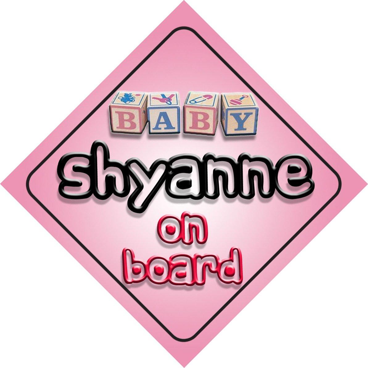 Bébé Fille Shyanne on Board fantaisie Panneau de voiture Cadeau/cadeau pour nouveau/enfant nouveau-né