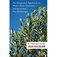 An Integrated Approach to Short-Term Dynamic Interpersonal Psychotherapy: A Clinician's Guide