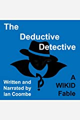 The Deductive Detective: A WIKID Fable Audible Audiobook