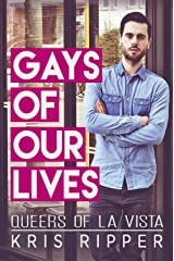 Gays of Our Lives (Queers of La Vista Book 1) Kindle Edition