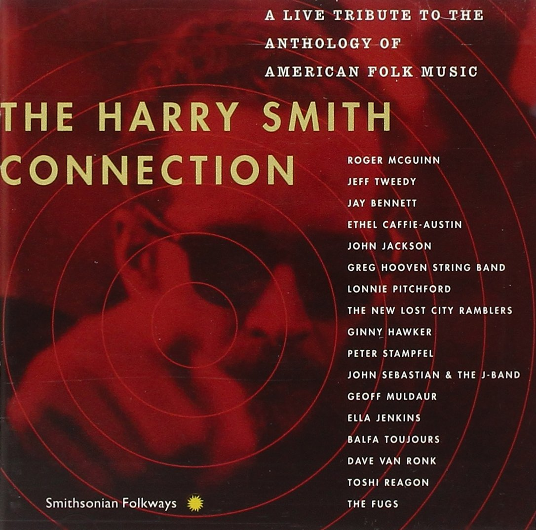 The Harry Smith Connection: A Live Tribute To The Anthology Of American Folk Music by Smithsonian Folkways Recordings