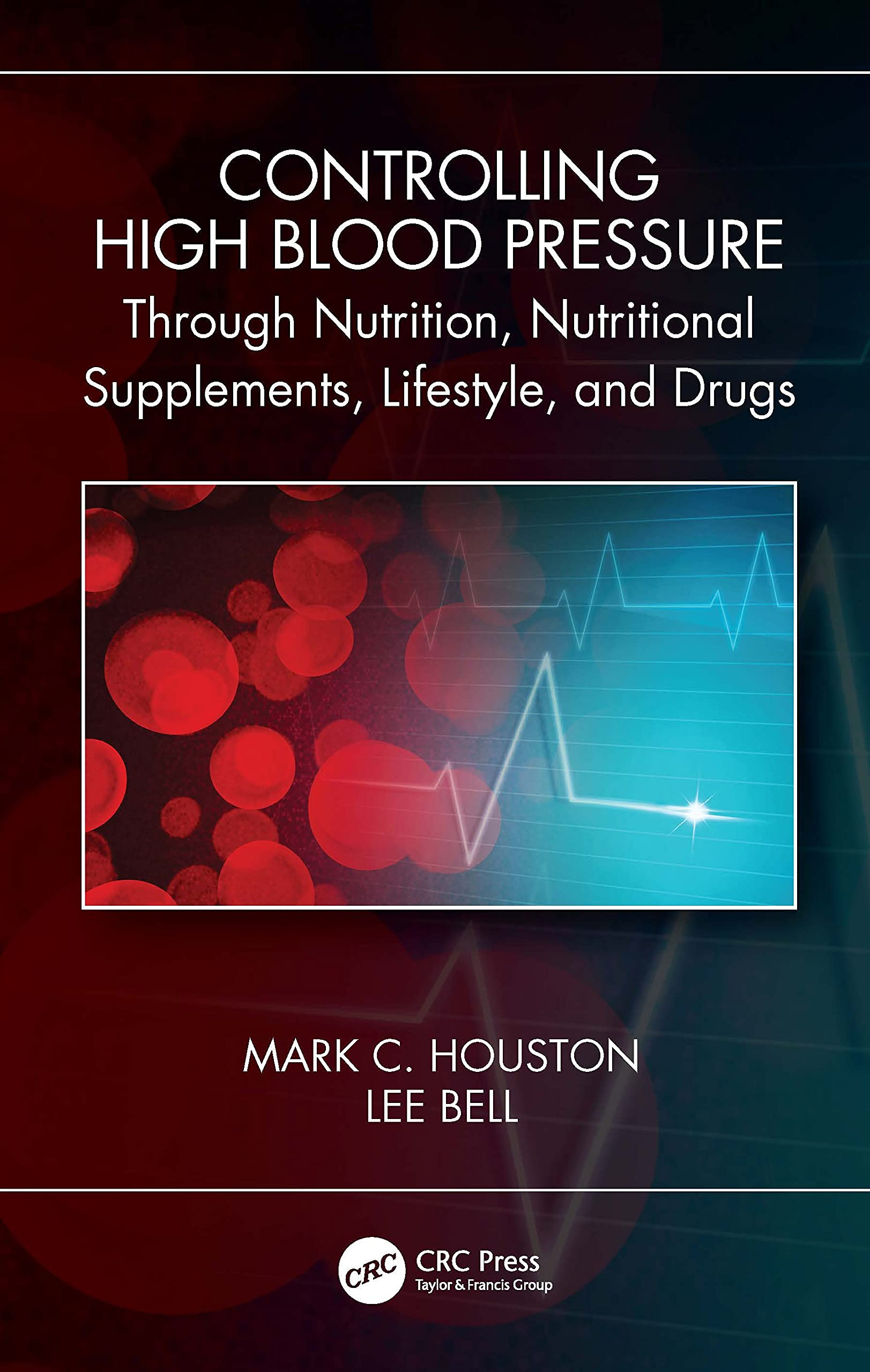 Controlling High Blood Pressure through Nutrition, Supplements, Lifestyle and Drugs