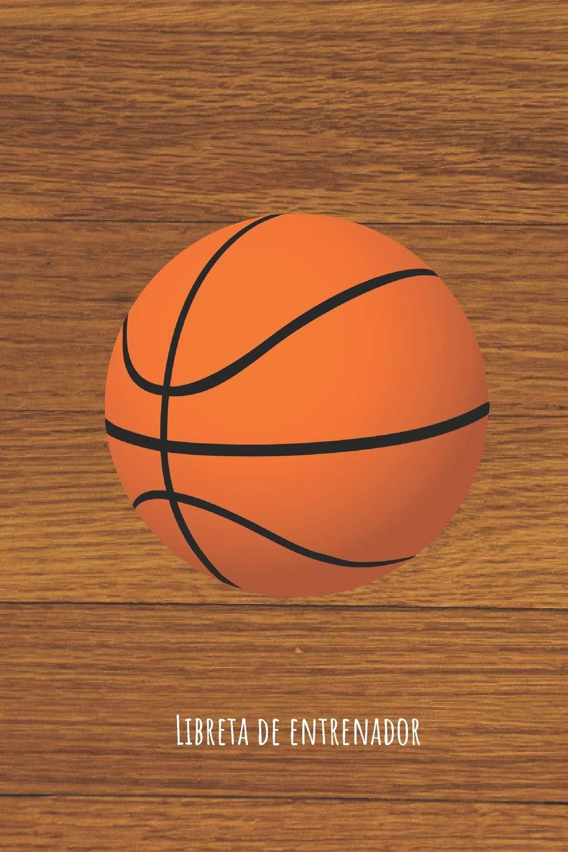 Libreta de Entrenador: Baloncesto | 110 páginas con Espacio para ...