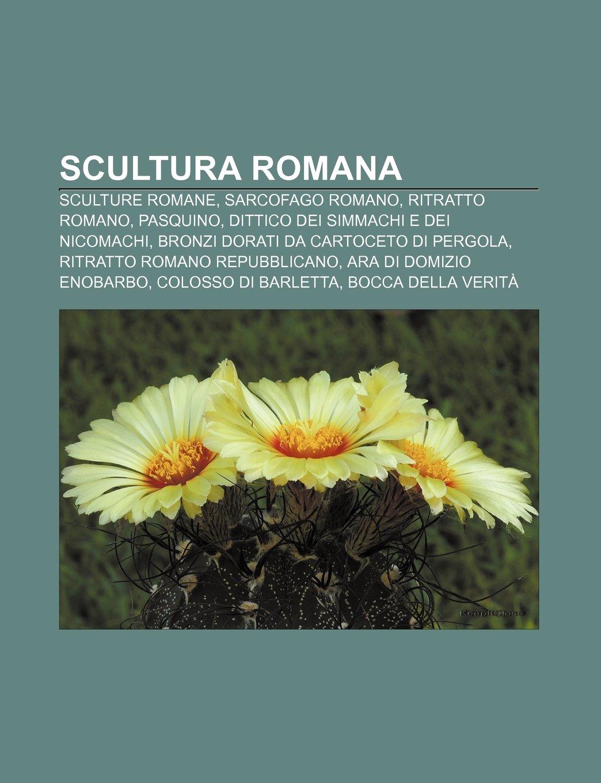 Scultura romana: Sculture romane, Sarcofago romano, Ritratto ...
