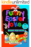 Funny Easter jokes book for kids: Over 200+ Jokes!