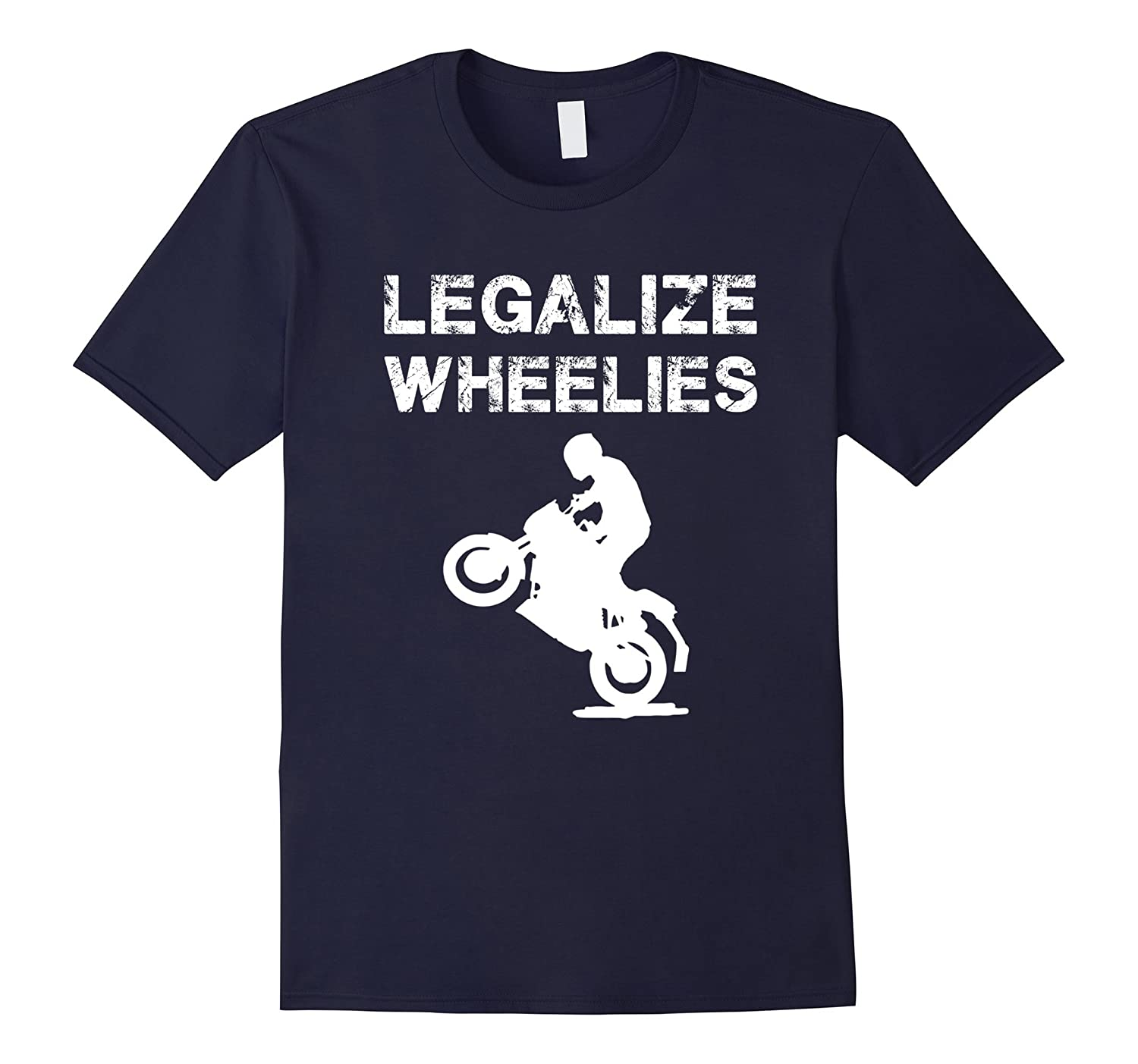 Legalize Wheelies T Shirt - Motorcycling and bikers shirt-CD