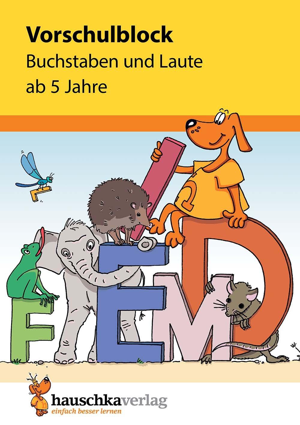 Vorschulblock   Buchstaben Und Laute Ab 5 Jahre  Übungsmaterial Für Kindergarten Und Vorschule Band 628