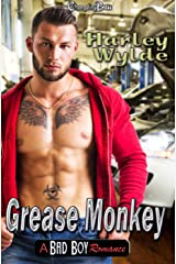 Grease Monkey -- A Bad Boy Romance Kindle Edition