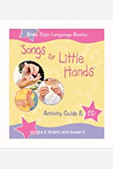 Songs For Little Hands: Activity Guide & CD (Baby Sign Language Basics) Paperback