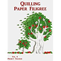 Quilling Paper Filigree Vol. 4 Project Tracker: 8.5x11 100-Page Guided Prompt Log Book for Projects