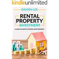 Rental Property Investment: A Guide on How To Flip Real Estate Property