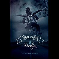 Wild Crows - 4. Dévotion: Tome 4/5