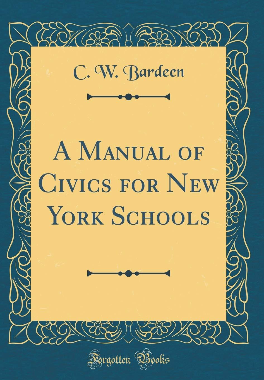 A Manual of Civics for New York Schools (Classic Reprint) pdf epub