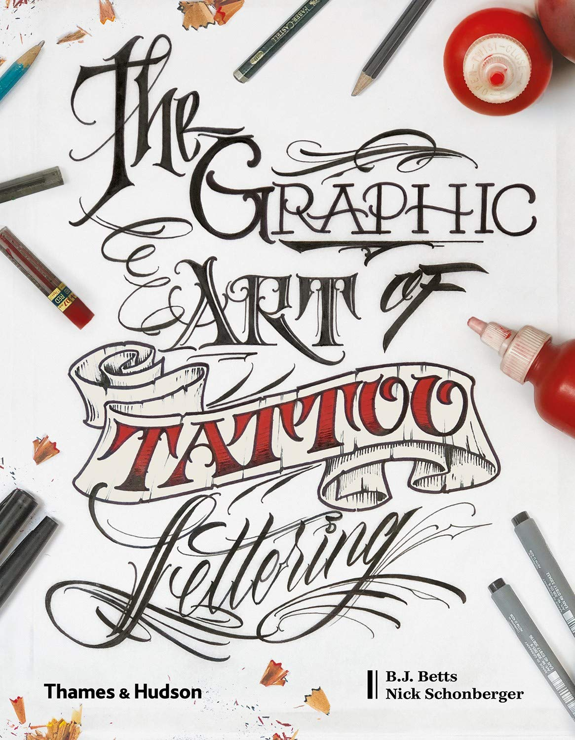 The Graphic Art of Tattoo Lettering: A Visual Guide to Contemporary Styles and Designs by Thames & Hudson