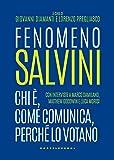 Fenomeno Salvini: Chi è, come comunica, perché lo votano (Italian Edition)