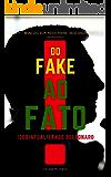 Do fake ao fato: Des(atualizando) Bolsonaro