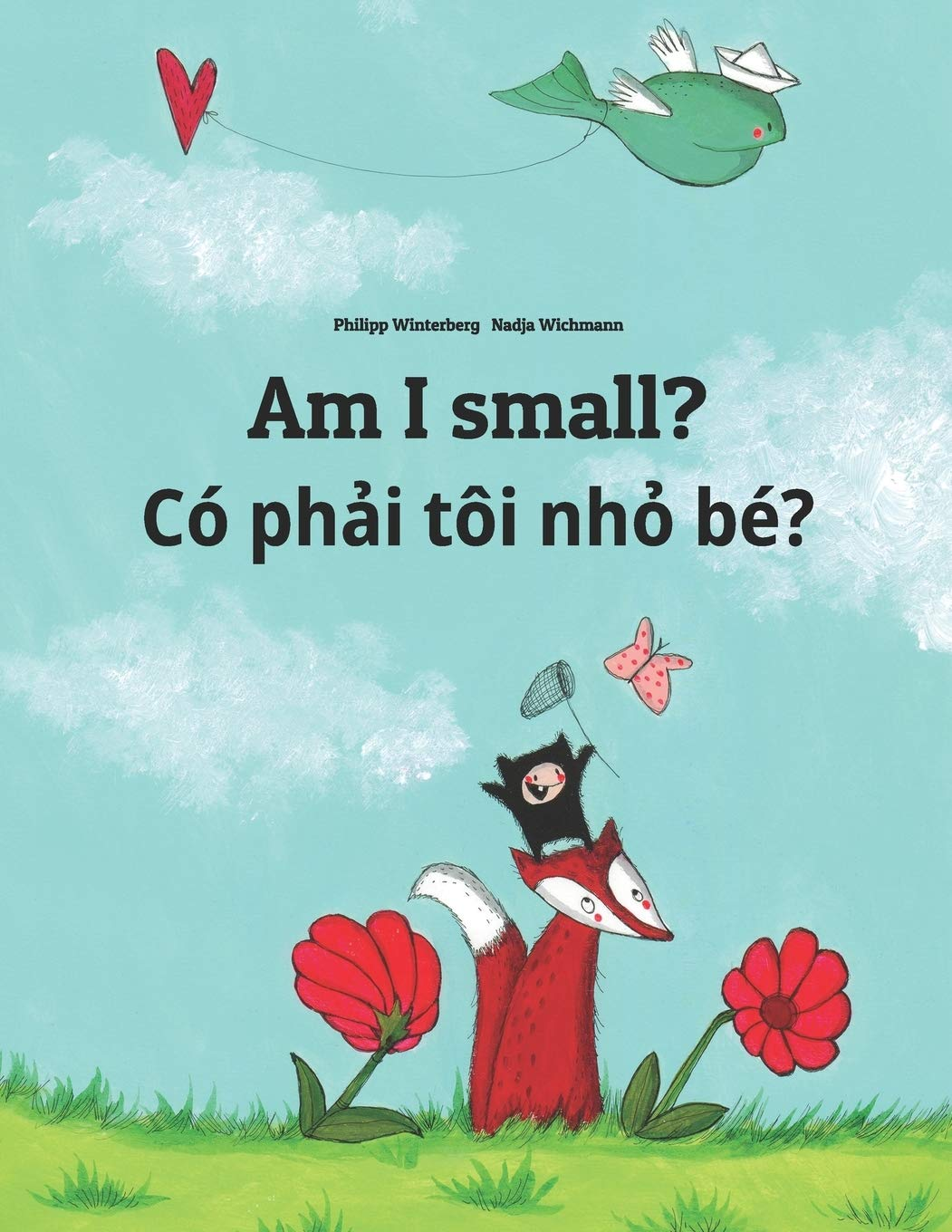 Am I small? Có phải tôi nhỏ bé?: Children's Picture Book English Vietnamese (Bilingual Edition)