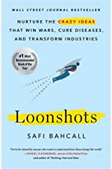 Loonshots: How to Nurture the Crazy Ideas That Win Wars, Cure Diseases, and Transform Industries Kindle Edition