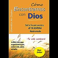 Cómo encontrar a Dios en nuestras vidas: Testimonios de Fe (Ebooks recomendados)
