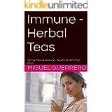 Immune - Herbal Teas: Herbal Teas & Immune - health benefits for Virus