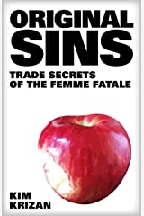 Original Sins: Trade Secrets of the Femme Fatale Kindle Edition