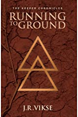 The Keeper Chronicles: Running to Ground: A Tranthaean Adventure Kindle Edition