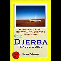 Djerba, Tunisia Travel Guide - Sightseeing, Hotel, Restaurant & Shopping Highlights (Illustrated)