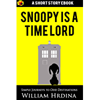 Snoopy Is a Time Lord (Simple Journeys to Odd Destinations)