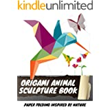 Origami Animal Sculpture Book Paper Folding Inspired by Nature