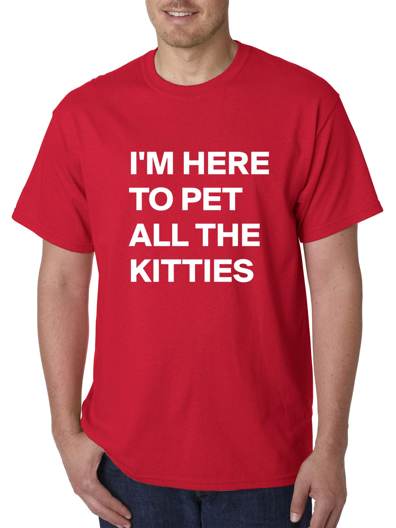 1130 Unisex T Shirt I M Here To Pet All The Kitties 9518