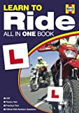 Learn to Ride 2011/2012: Everything You Need to Pass Your Motorcycle Test (Haynes All in One Book)