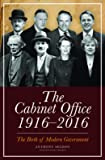The Cabinet Office, 1916-2016: The Birth of Modern Government
