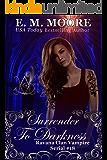Surrender To Darkness: Reverse Harem (A Ravana Clan Vampire Serial Book 18)
