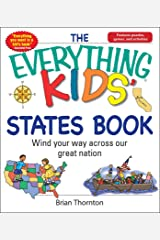 The Everything Kids' States Book: Wind Your Way Across Our Great Nation (Everything® Kids) Kindle Edition