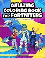 Amazing Coloring Book For Fortniters: Color Skins