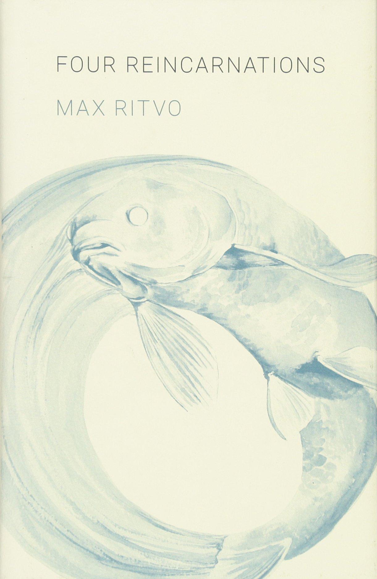 Four Reincarnations: Poems: Max Ritvo: 9781571314901: Amazon