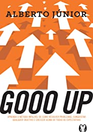 Gooo Up!: Aprenda o método infalível de como resolver problemas, conquistar qualquer objetivo e crescer acima de todas as expectativas